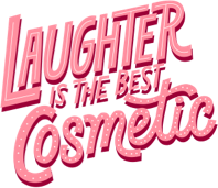 Laughter is the best cosmetic